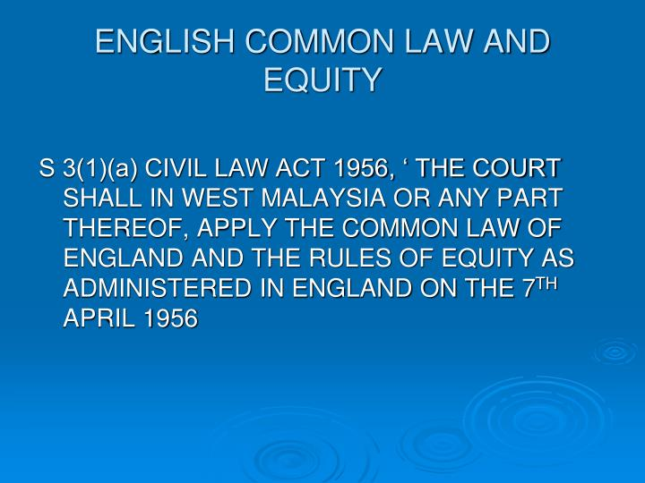 ENGLISH COMMON LAW AND EQUITY