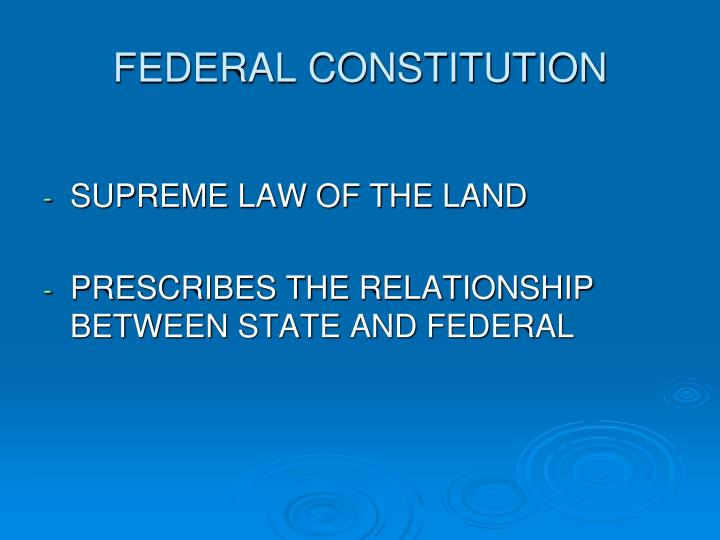 FEDERAL CONSTITUTION