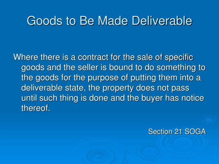 Goods to Be Made Deliverable