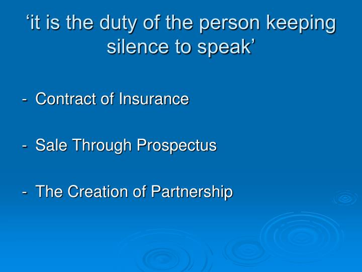 'it is the duty of the person keeping silence to speak'