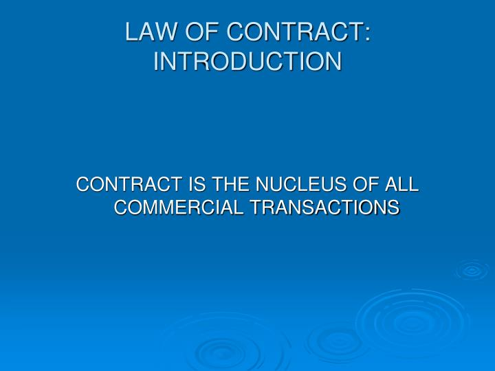 LAW OF CONTRACT: INTRODUCTION