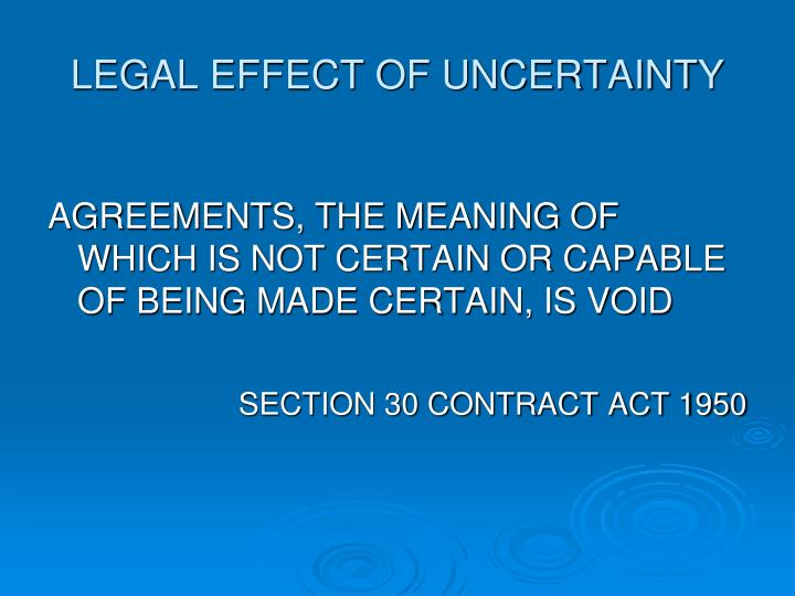 LEGAL EFFECT OF UNCERTAINTY