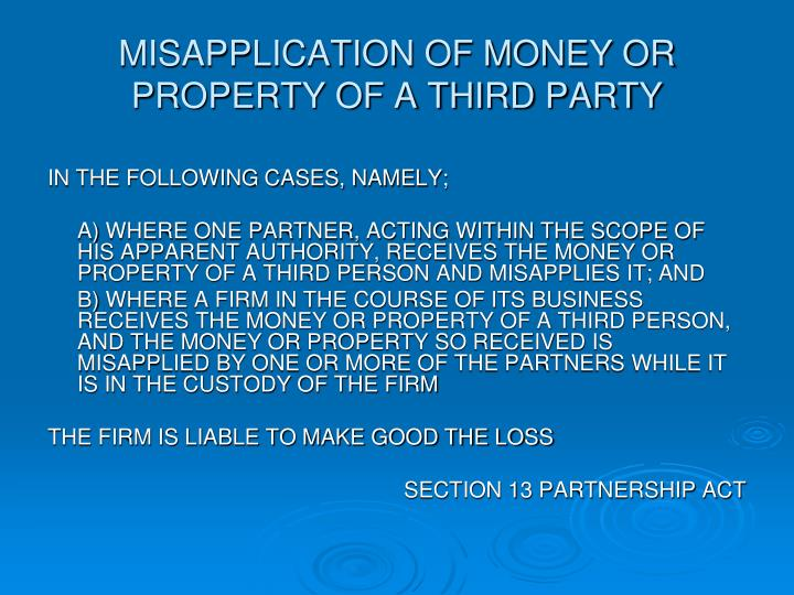 MISAPPLICATION OF MONEY OR PROPERTY OF A THIRD PARTY