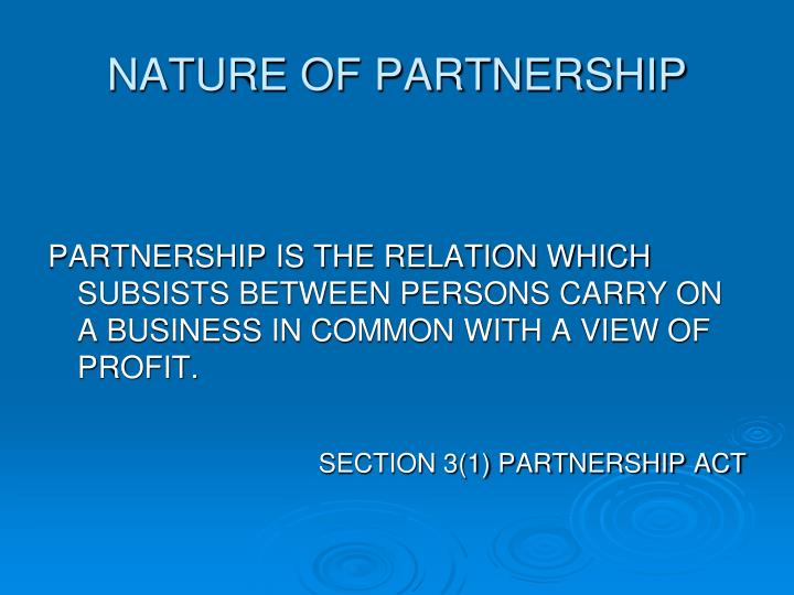 NATURE OF PARTNERSHIP