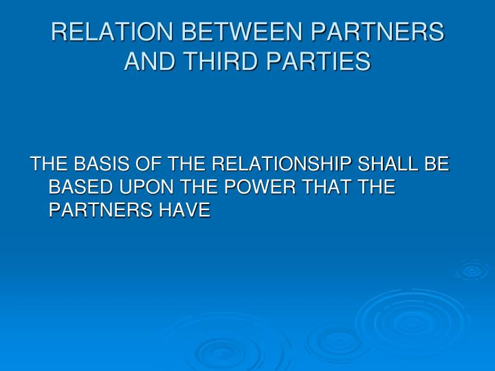 RELATION BETWEEN PARTNERS AND THIRD PARTIES