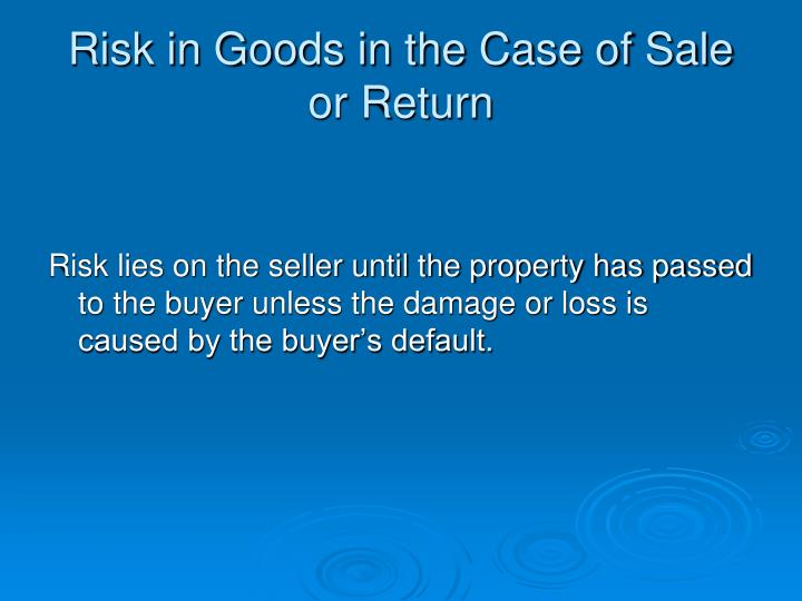 Risk in Goods in the Case of Sale or Return