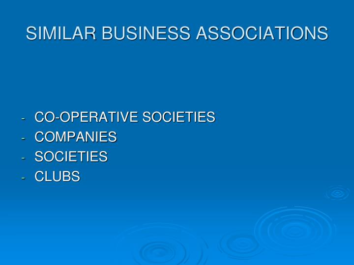 SIMILAR BUSINESS ASSOCIATIONS