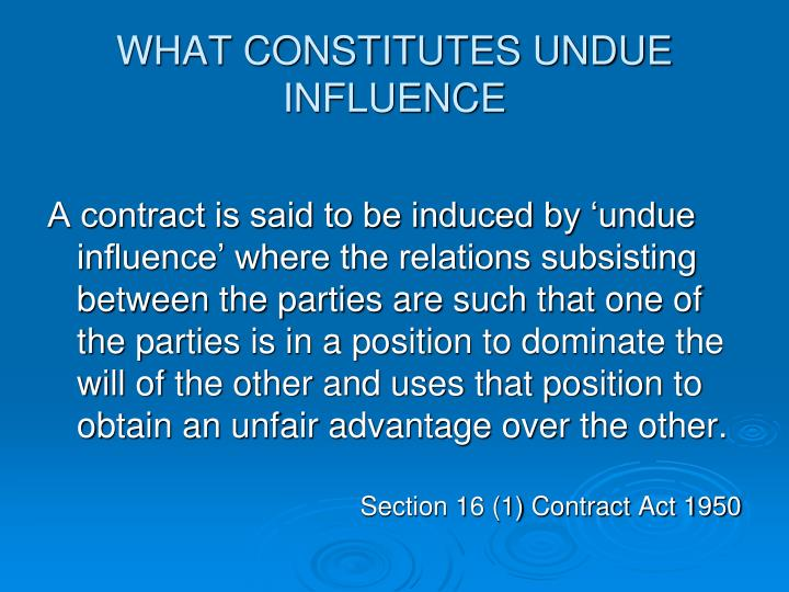 WHAT CONSTITUTES UNDUE INFLUENCE