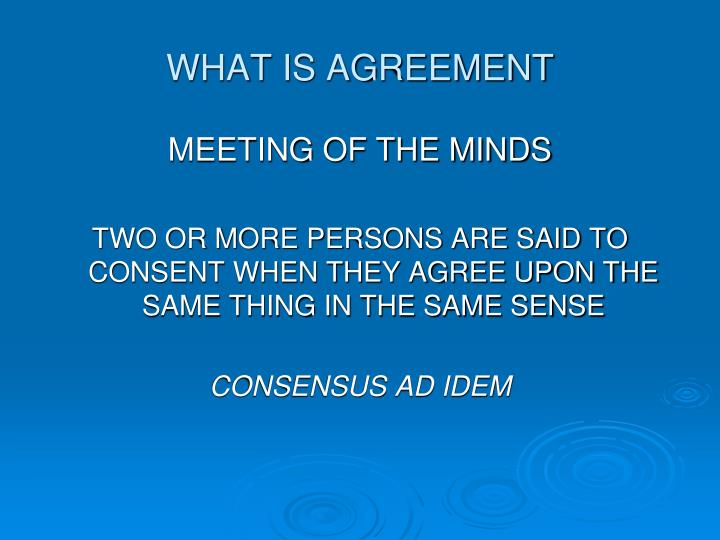 WHAT IS AGREEMENT