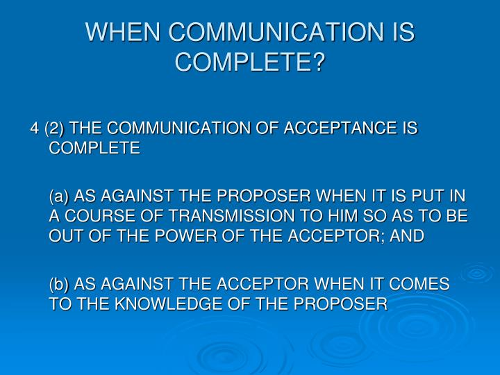WHEN COMMUNICATION IS COMPLETE?