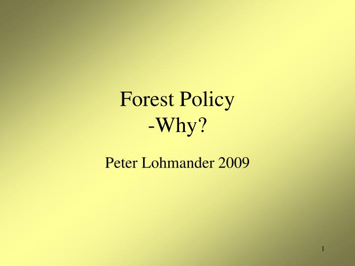 Forest policy why