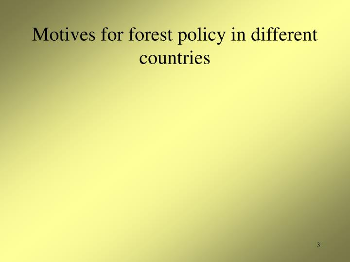 Motives for forest policy in different countries