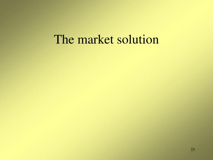 The market solution