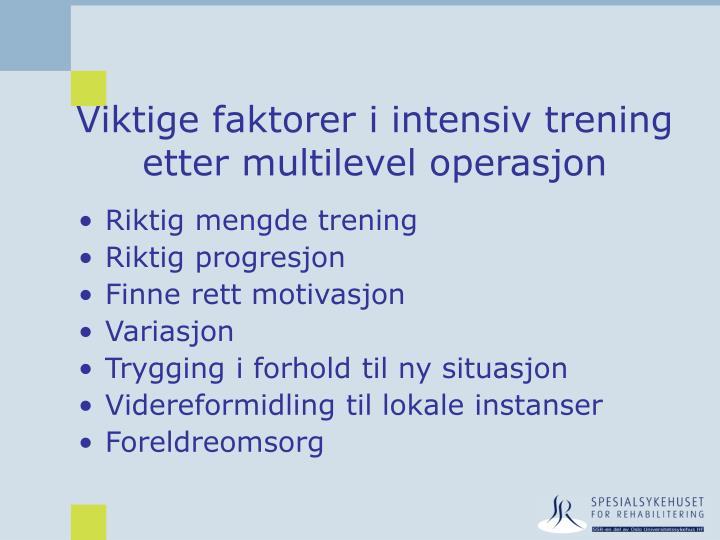 Viktige faktorer i intensiv trening etter multilevel operasjon