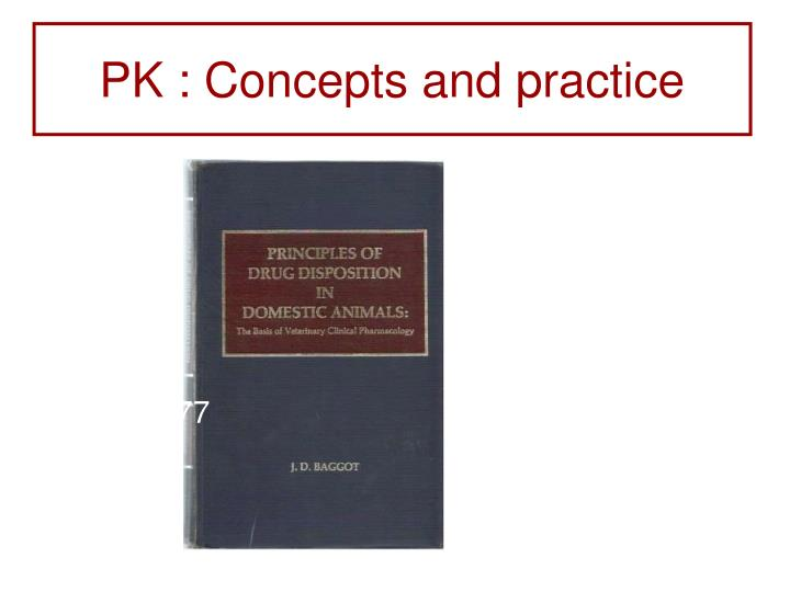 PK : Concepts and practice