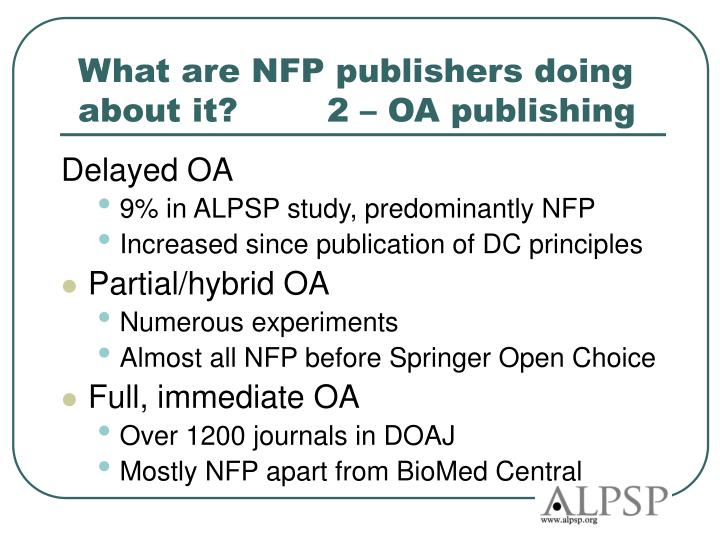 What are NFP publishers doing about it?	   2 – OA publishing