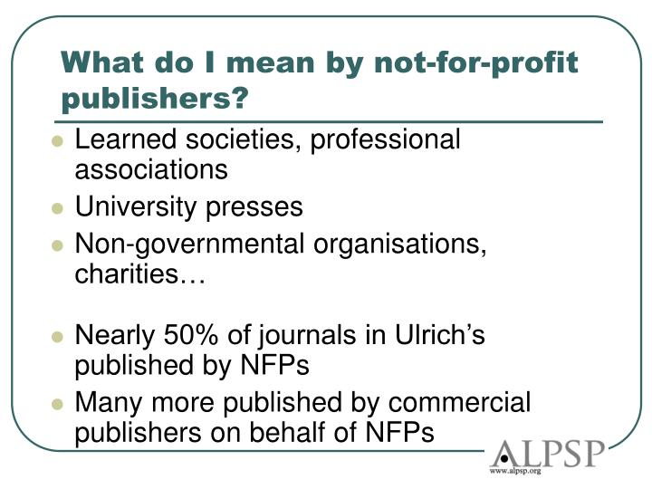 What do I mean by not-for-profit publishers?