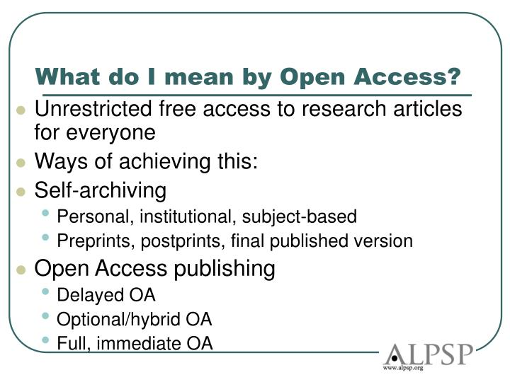 What do I mean by Open Access?