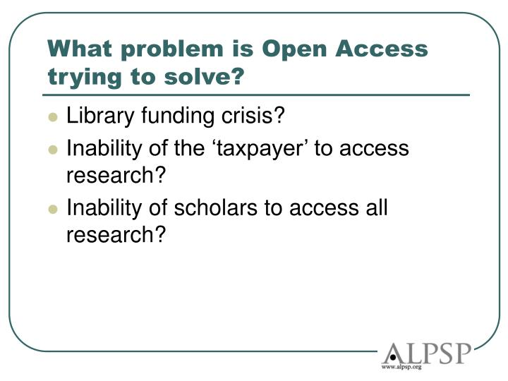 What problem is Open Access trying to solve?