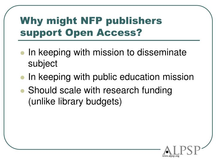 Why might NFP publishers support Open Access?