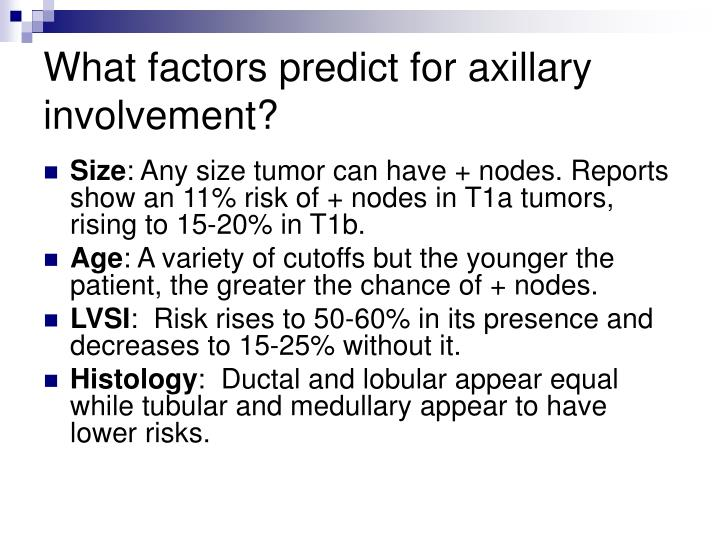 What factors predict for axillary involvement?