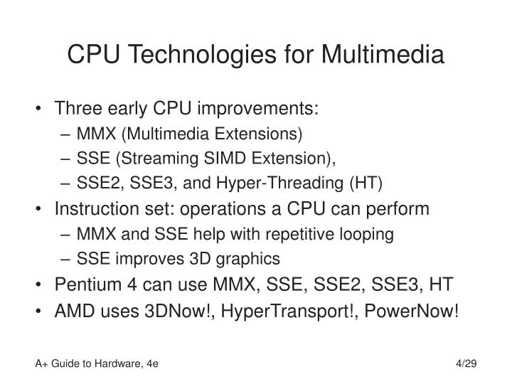 CPU Technologies for Multimedia