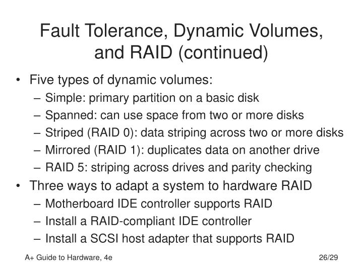 Fault Tolerance, Dynamic Volumes, and RAID (continued)