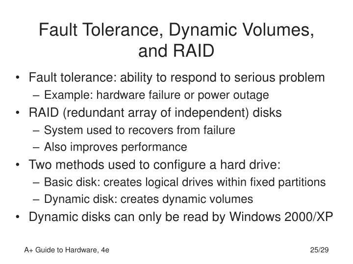 Fault Tolerance, Dynamic Volumes, and RAID