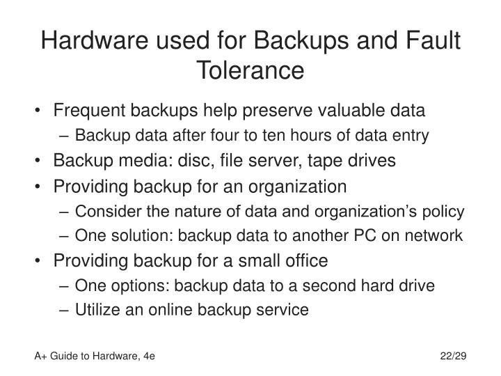 Hardware used for Backups and Fault Tolerance
