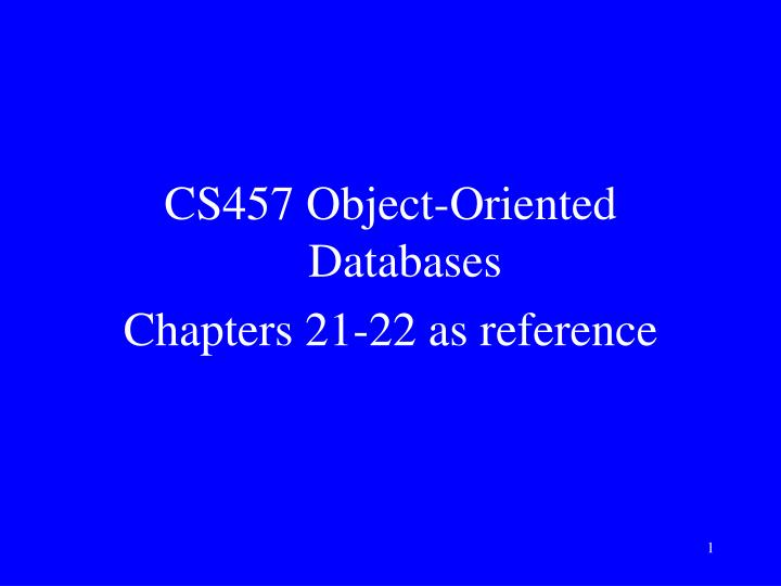 CS457 Object-Oriented Databases