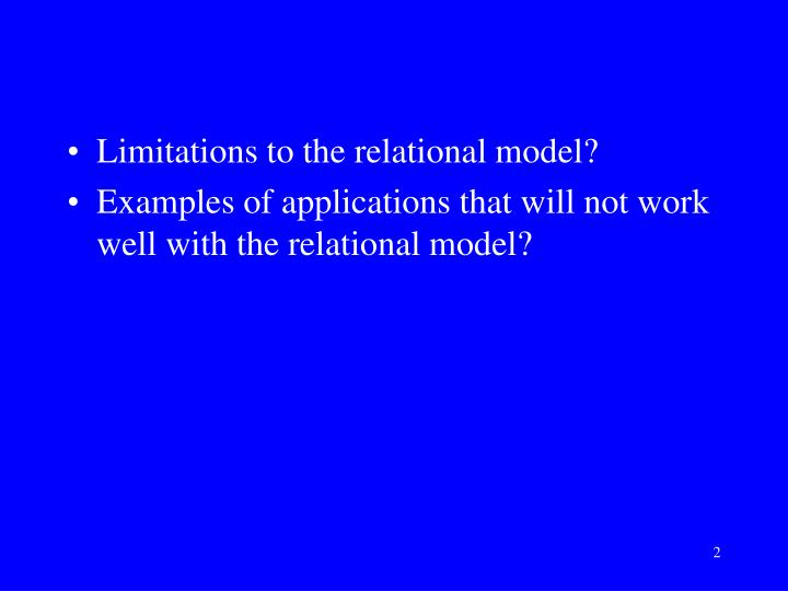 Limitations to the relational model?