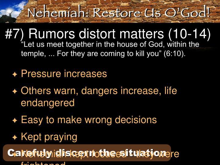 #7) Rumors distort matters (10-14)
