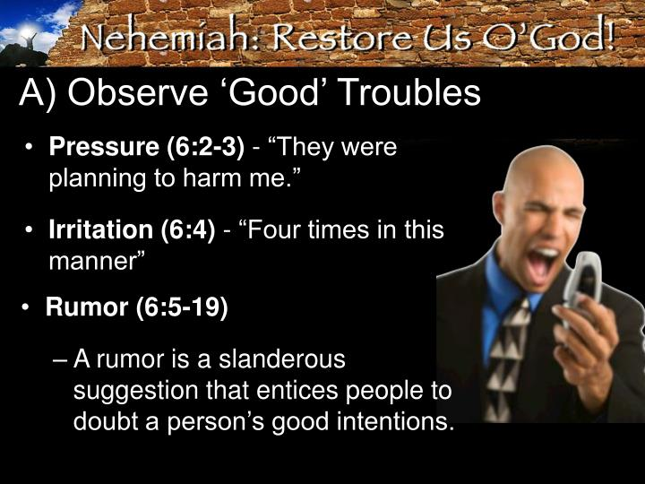 A) Observe 'Good' Troubles
