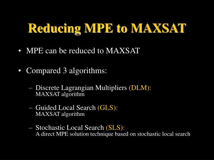 Reducing MPE to MAXSAT