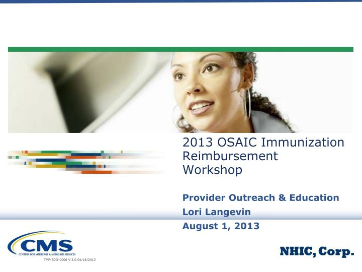 2013 osaic immunization reimbursement workshop