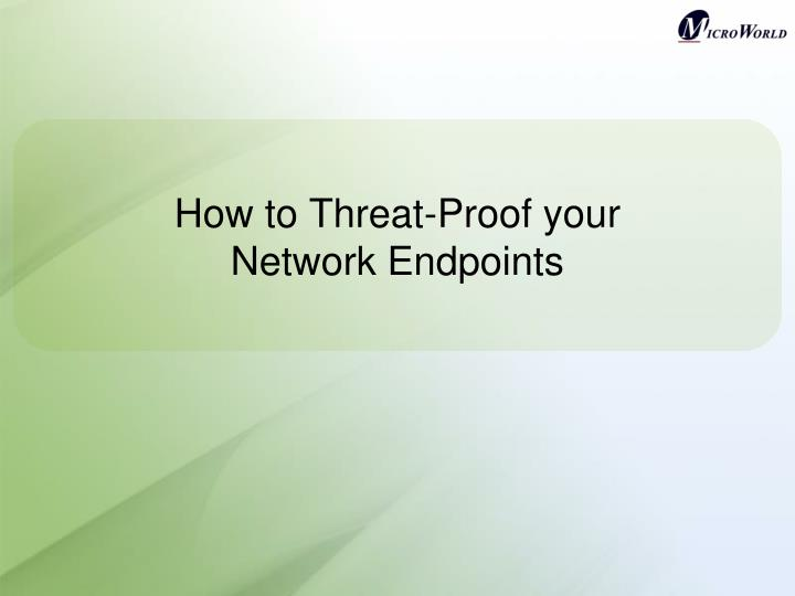 How to threat proof your network endpoints