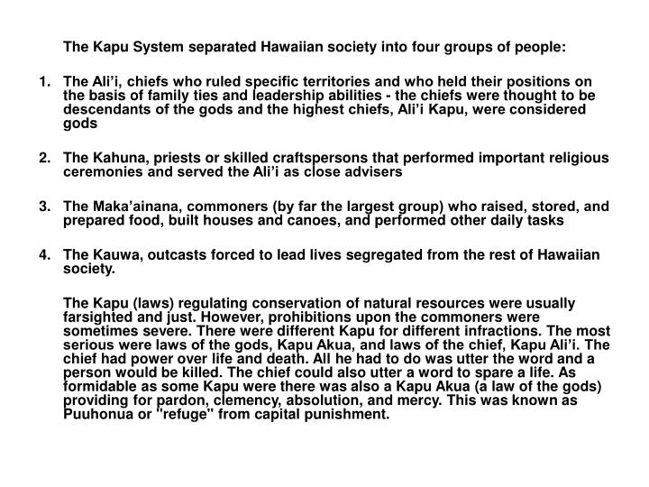 The Kapu System separated Hawaiian society into four groups of people: