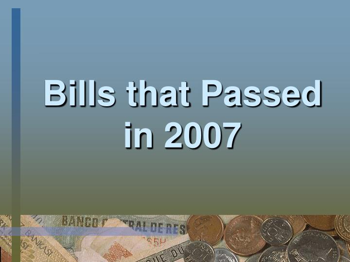 Bills that Passed in 2007