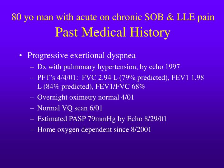 80 yo man with acute on chronic SOB & LLE pain