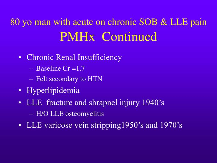 80 yo man with acute on chronic SOB & LLE pain