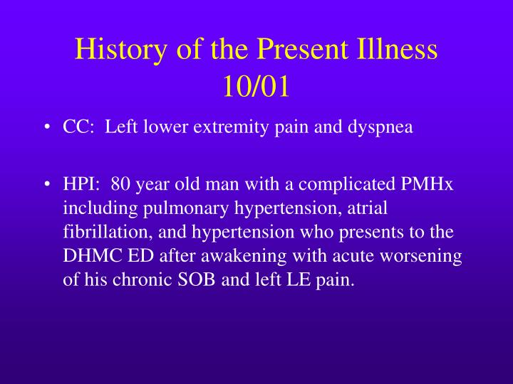 History of the present illness 10 01
