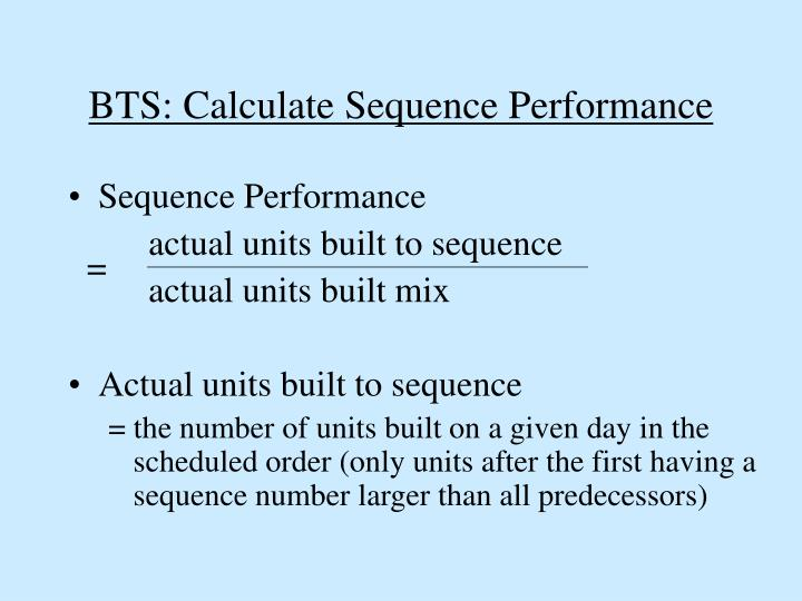 BTS: Calculate Sequence Performance