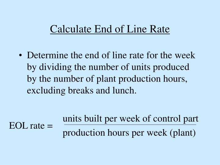 Calculate End of Line Rate