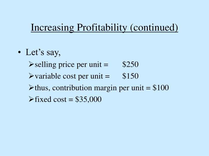 Increasing Profitability (continued)