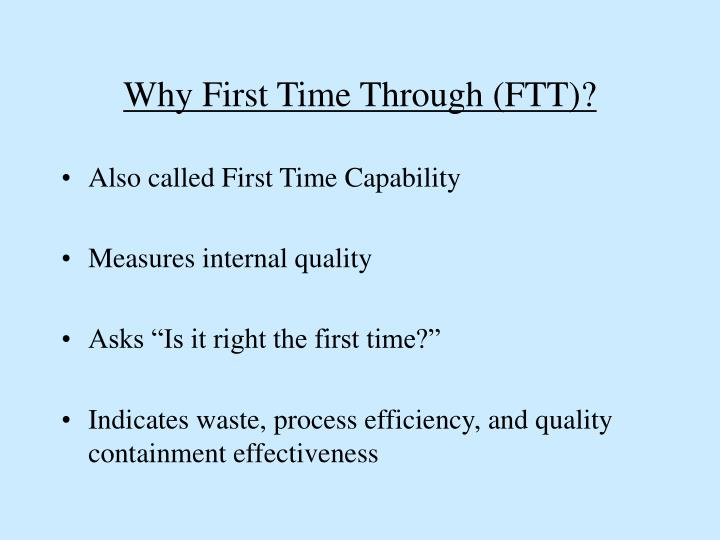 Why First Time Through (FTT)?