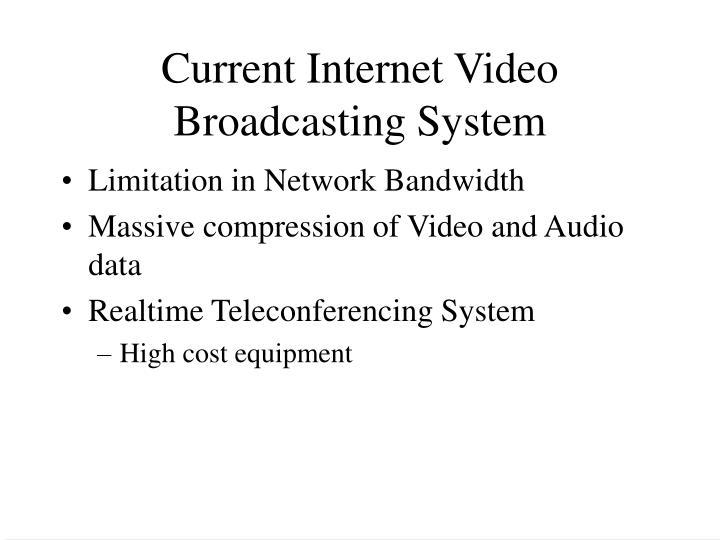 Current Internet Video Broadcasting System