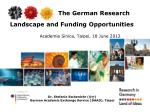 the german research landscape and funding opportunities academia sinica taipei 18 june 2012