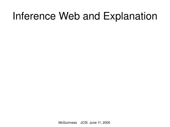 Inference Web and Explanation