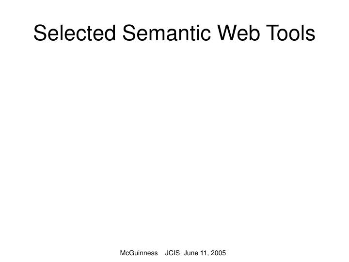 Selected Semantic Web Tools