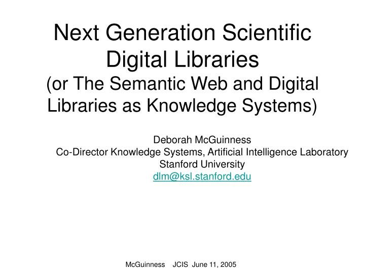 Next Generation Scientific Digital Libraries                                                        ...